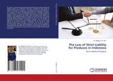 Обложка The Law of Strict Liability for Produces in Indonesia