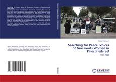 Borítókép a  Searching for Peace: Voices of Grassroots Women in Palestine/Israel - hoz