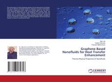 Bookcover of Graphene Based Nanofluids for Heat Transfer Enhancement