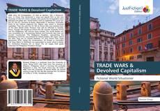 Couverture de TRADE WARS & Devolved Capitalism