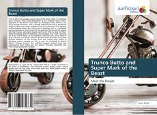 Bookcover of Trunco Butto and Super Mark of the Beast
