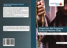 Bookcover of Vivencias del Proyecto Cultural Nostre Club