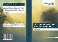 Bookcover of Consejos y Reflexiones para una mejor vida