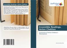 Bookcover of Irresistible Readings, Anton Chekhov