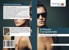 Bookcover of El Planeta Corruptolandia