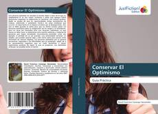 Bookcover of Conservar El Optimismo