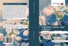 Fidelidad y Amor, Azul y Blanco kitap kapağı
