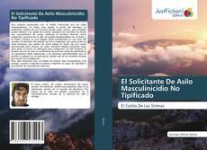 Bookcover of El Solicitante De Asilo Masculinicidio No Tipificado