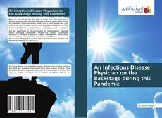 Couverture de An Infectious Disease Physician on the Backstage during this Pandemic