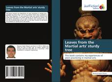 Bookcover of Leaves from the Martial arts' sturdy tree