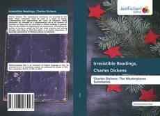 Portada del libro de Irresistible Readings, Charles Dickens