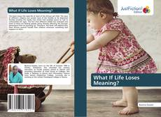 Couverture de What If Life Loses Meaning?