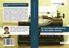 Bookcover of La escritura subversiva de Reinaldo Arenas