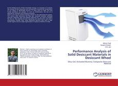 Bookcover of Performance Analysis of Solid Desiccant Materials in Desiccant Wheel