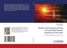 Existence and Uniqueness Criteria for Fuzzy Nabla Dynamic Equations on Time Scales的封面