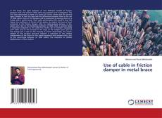 Bookcover of Use of cable in friction damper in metal brace
