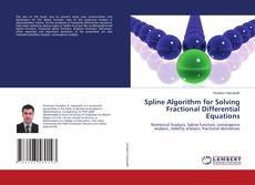 Bookcover of Spline Algorithm for Solving Fractional Differential Equations