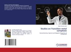 Copertina di Studies on Transition metal complexes