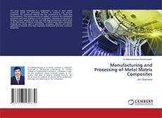 Bookcover of Manufacturing and Processing of Metal Matrix Composites