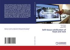Bookcover of Soft tissue calcification of head and neck