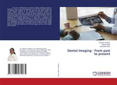 Bookcover of Dental Imaging : From past to present