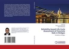 Bookcover of Reliability-based Life Cycle Assessment of Concrete Slab in Bridges