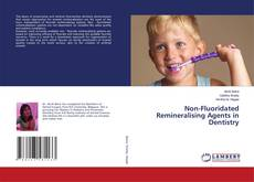 Bookcover of Non-Fluoridated Remineralising Agents in Dentistry