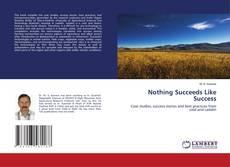 Borítókép a  Nothing Succeeds Like Success - hoz