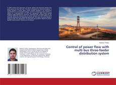 Couverture de Control of power flow with multi bus three-feeder distribution system