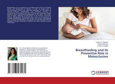 Bookcover of Breastfeeding and its Preventive Role in Malocclusion