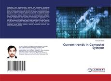 Couverture de Current trends in Computer Systems