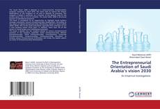 Bookcover of The Entrepreneurial Orientation of Saudi Arabia's vision 2030