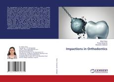 Bookcover of Impactions in Orthodontics