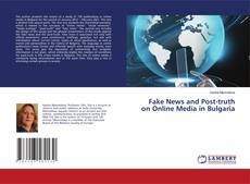 Buchcover von Fake News and Post-truth on Online Media in Bulgaria
