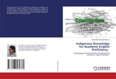 Couverture de Indigenous Knowledge for Academic English Proficiency: