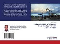 Обложка Bioremediation of Crude Oil Contaminated Soil with Livestock Waste
