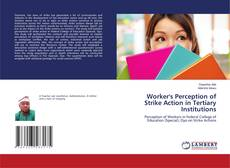 Bookcover of Worker's Perception of Strike Action in Tertiary Institutions