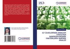 G7 ÜLKELERİNDE İHRACATI ETKİLEYEN MAKROEKONOMİK FAKTÖRLERİN AMPİRİK ANALİZİ kitap kapağı