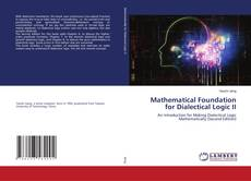 Couverture de Mathematical Foundation for Dialectical Logic II