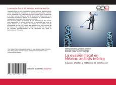 Обложка La evasión fiscal en México: análisis teórico