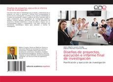 Diseños de proyectos, ejecución e informe final de investigación的封面
