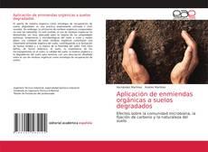 Bookcover of Aplicación de enmiendas orgánicas a suelos degradados