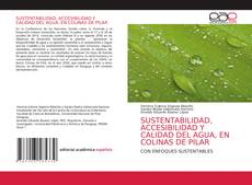 Обложка SUSTENTABILIDAD, ACCESIBILIDAD Y CALIDAD DEL AGUA, EN COLINAS DE PILAR