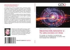 Bookcover of MEDITACIÓN ADVAITA V: Tú sólo existes en Dios