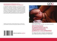 Borítókép a  MATERNIDAD SUBROGADA EN EL ORDENAMIENTO JURÍDICO COLOMBIANO - hoz