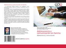 Bookcover of Adolescencia y comunicación en familia