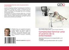 Обложка Complejidad familiar ante el avance de la enfermedad:
