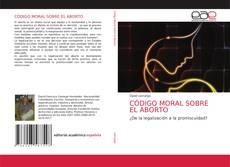 Обложка CÓDIGO MORAL SOBRE EL ABORTO