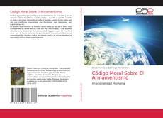 Обложка Código Moral Sobre El Armamentismo