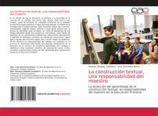 Обложка La construcción textual, una responsabilidad del maestro